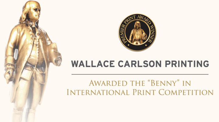 "Wallace Carlson Printing Awarded the ""Benny"" 