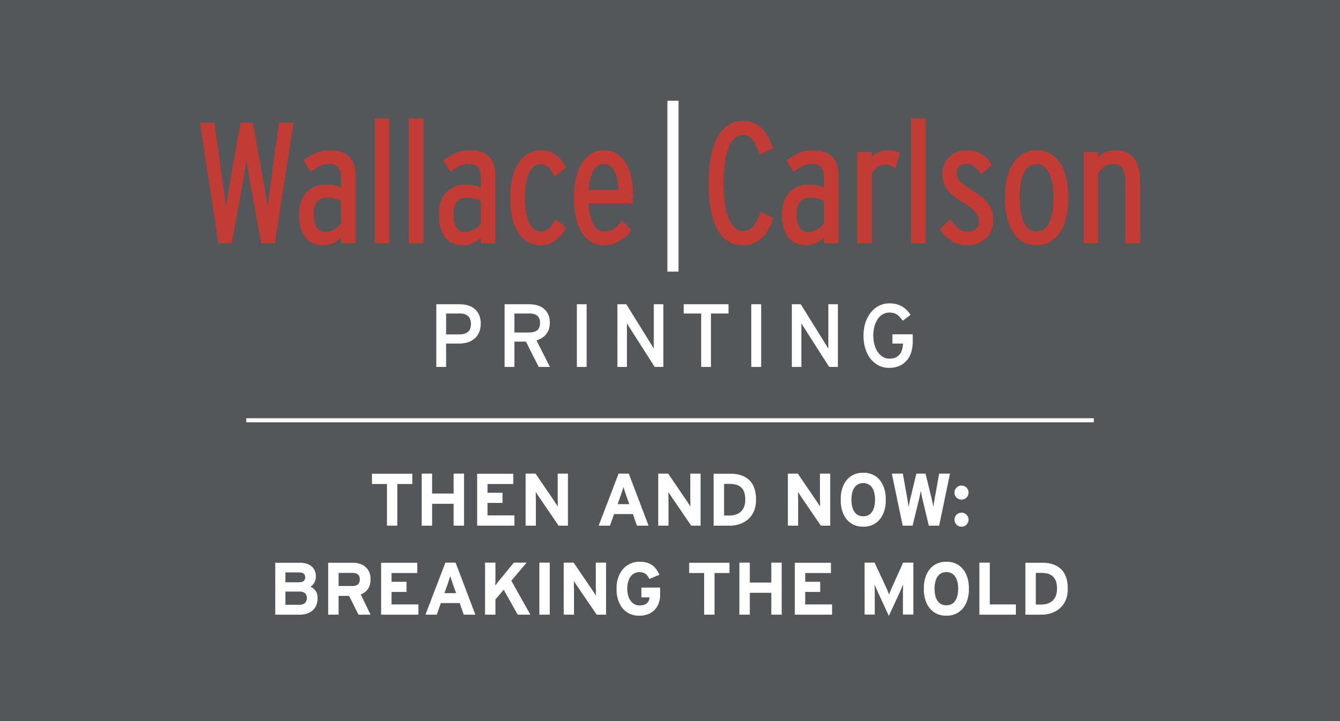 WCP, THEN AND NOW: BREAKING THE MOLD