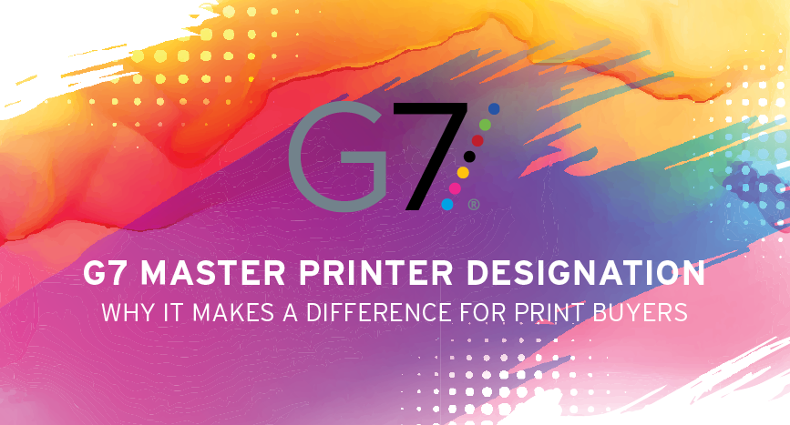G7 Master Printer Designation – Why it Makes a Difference for Print Buyers